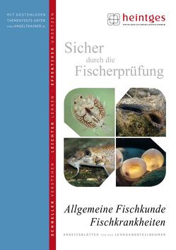 Allgemeine Fischkunde, Fischkrankheiten von Bayrle,  Hermann, Heintges,  Wolfgang