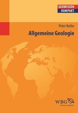 Allgemeine Geologie von Cyffka,  Bernd, Rothe,  Peter, Schmude,  Jürgen