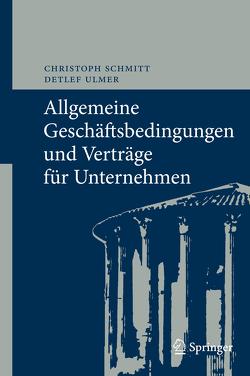 Allgemeine Geschäftsbedingungen und Verträge für Unternehmen von Schmitt,  Christoph, Ulmer,  Detlef