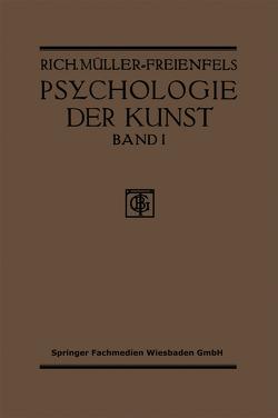 Allgemeine Grundlegung und Psychologie des Kunstgeniessens von Müller-Freienfels,  Richard