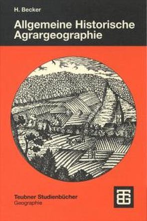 Allgemeine Historische Agrargeographie von Becker,  Hans