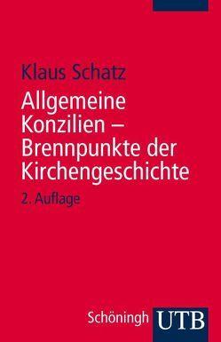 Allgemeine Konzilien – Brennpunkte der Kirchengeschichte von Schatz,  Klaus