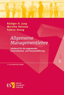 Allgemeine Managementlehre von Heinzen,  Mareike, Jung,  Rüdiger H, Quarg,  Sabine