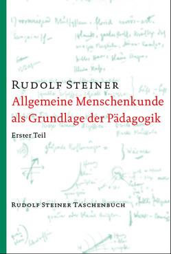 Allgemeine Menschenkunde als Grundlage der Pädagogik von Steiner,  Rudolf