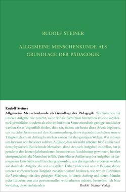 Allgemeine Menschenkunde als Grundlage der Pädagogik von Dietler,  Urs, Rudolf Steiner Nachlassverwaltung, Steiner,  Rudolf