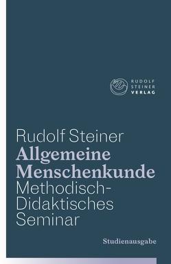Allgemeine Menschenkunde – Methodisch-Didaktisches – Seminar. Studienausgabe von Dietler,  Urs, Steiner,  Rudolf
