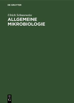 Allgemeine Mikrobiologie von Fabricius,  Eva-Maria, Schneeweiss,  Ulrich