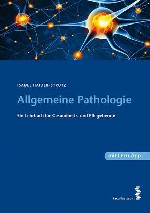Allgemeine Pathologie von Haider-Strutz,  Isabel