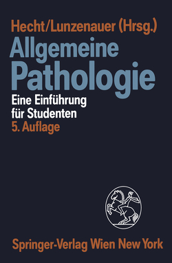 Allgemeine Pathologie von David,  Heinz, Guski,  Hans, Hecht,  Arno, Kunz,  Jochen, Lunzenauer,  Kurt
