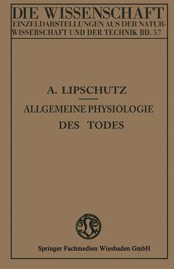 Allgemeine Physiologie des Todes von Lipschütz,  Alexander
