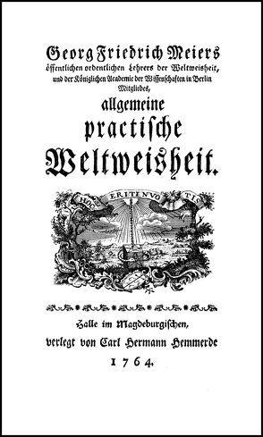 Allgemeine practische Weltweisheit von Meier,  Georg Friedrich