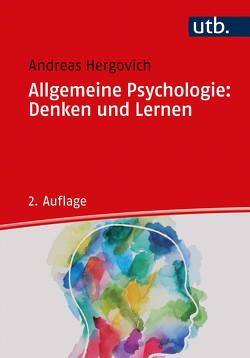 Allgemeine Psychologie: Denken und Lernen von Hergovich,  Andreas