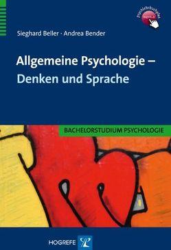 Allgemeine Psychologie – Denken und Sprache von Beller,  Sieghard, Bender,  Andrea