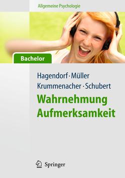Allgemeine Psychologie für Bachelor: Wahrnehmung und Aufmerksamkeit. (Lehrbuch mit Online-Materialien) von Hagendorf,  Herbert, Krummenacher,  Joseph, Müller,  Hermann-Joseph, Schubert,  Torsten
