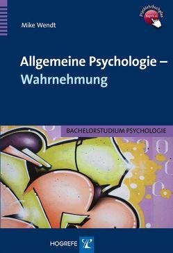 Allgemeine Psychologie – Wahrnehmung von Wendt,  Mike