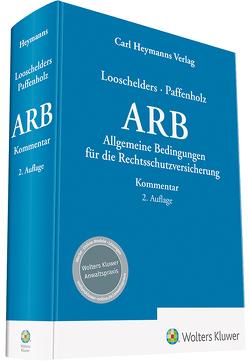 Allgemeine Rechtsschutzbedingungen (ARB) von Looschelders,  Dirk, Paffenholz,  Christina