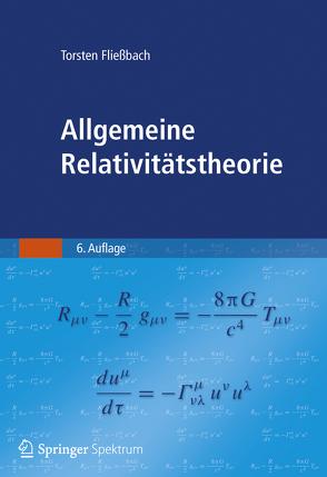 Allgemeine Relativitätstheorie von Fließbach,  Torsten