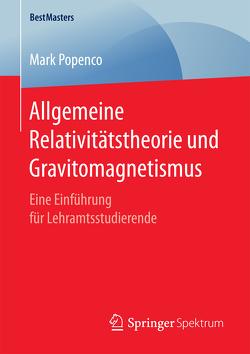 Allgemeine Relativitätstheorie und Gravitomagnetismus von Popenco,  Mark