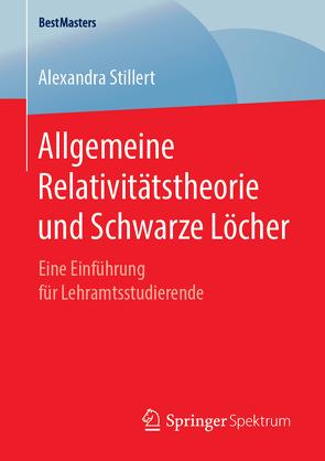 Allgemeine Relativitätstheorie und Schwarze Löcher von Stillert,  Alexandra