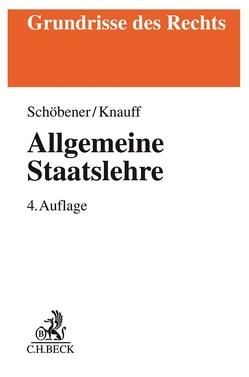 Allgemeine Staatslehre von Knauff,  Matthias, Schöbener,  Burkhard