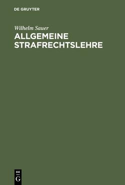 Allgemeine Strafrechtslehre von Sauer,  Wilhelm