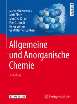 Allgemeine und Anorganische Chemie von Binnewies,  Michael, Finze,  Maik, Jäckel,  Manfred, Rayner-Canham,  Geoff, Schmidt,  Peer, Willner,  Helge