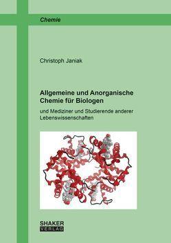 Allgemeine und Anorganische Chemie für Biologen von Janiak,  Christoph