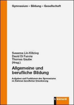 Allgemeine und berufliche Bildung von Di Fuccia,  David, Gaube,  Thomas, Lin-Klitzing,  Susanne