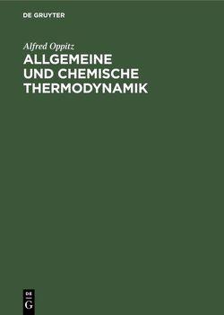 Allgemeine und chemische Thermodynamik von Oppitz,  Alfred