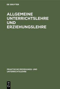 Allgemeine Unterrichtslehre und Erziehungslehre von Boehm,  Karl, Fritz,  Albert