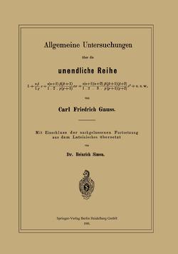 Allgemeine Untersuchungen über die unendliche Reihe von Gauss,  Carl Friedrich, Simon,  Heinrich