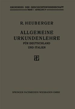 Allgemeine Urkundenlehre für Deutschland und Italien von Heuberger,  Richard