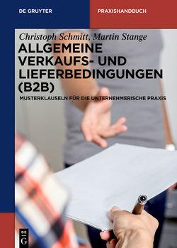Allgemeine Verkaufs- und Lieferbedingungen (B2B) von Schmitt,  Christoph, Stange,  Martin