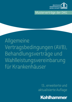 Allgemeine Vertragsbedingungen (AVB), Behandlungsverträge und Wahlleistungsvereinbarung für Krankenhäuser