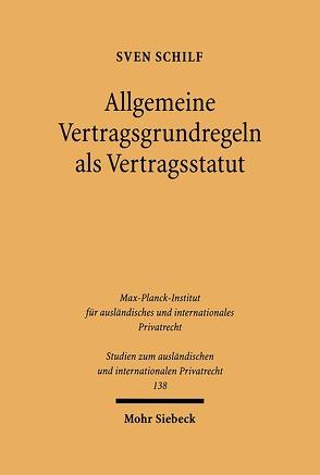 Allgemeine Vertragsgrundregeln als Vertragsstatut von Schilf,  Sven