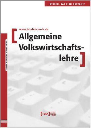 Allgemeine Volkswirtschaftslehre von Mamberer,  Florian, Seider,  Harald