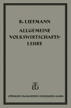 Allgemeine Volrswirtschaftslehre von Liefmann,  Dr. Robert
