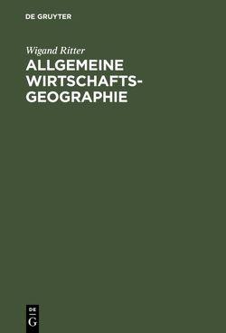 Allgemeine Wirtschaftsgeographie von Ritter,  Wigand