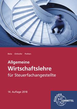 Allgemeine Wirtschaftslehre für Steuerfachangestellte von Biela,  Sven, Otthofer,  Brunhilde, Pothen,  Wilhelm