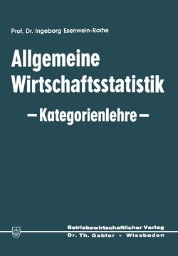 Allgemeine Wirtschaftsstatistik — Kategorienlehre — von Esenwein-Rothe,  Ingeborg