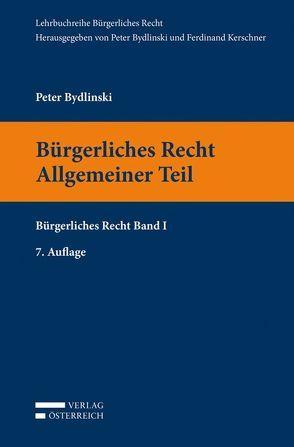 Bürgerliches Recht Allgemeiner Teil von Bydlinski,  Peter
