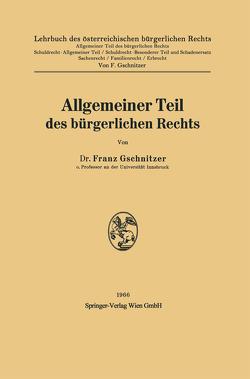 Allgemeiner Teil des bürgerlichen Rechts von Gschnitzer,  Franz