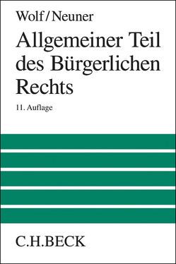 Allgemeiner Teil des Bürgerlichen Rechts von Larenz,  Karl, Neuner,  Jörg, Wolf,  Manfred