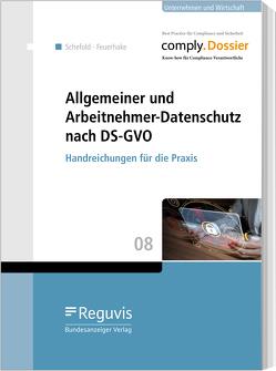 Allgemeiner und Arbeitnehmer-Datenschutz nach DS-GVO von Feuerhake,  Jan, Schefold,  Christian