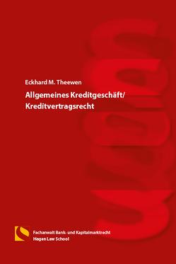 Allgemeines Kreditgeschäft/Kreditvertragsrecht von Gräfin von Schlieffen,  Katharina, Theewen,  Eckhard M., Zwiehoff,  Gabriele