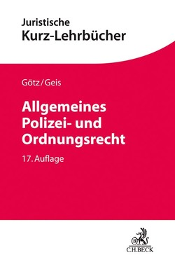 Allgemeines Polizei- und Ordnungsrecht von Geis,  Max-Emanuel, Götz,  Volkmar