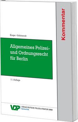 Allgemeines Polizei- und Ordnungsrecht für Berlin von Knape,  Michael, Schönrock,  Sabrina
