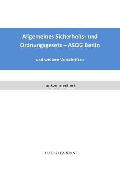 Allgemeines Sicherheits- und Ordnungsgesetz – ASOG Berlin von Junghanns,  Lars