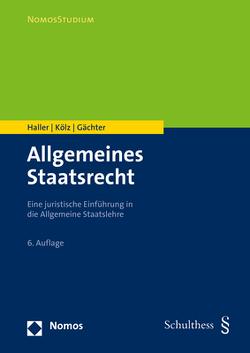 Allgemeines Staatsrecht von Gächter,  Thomas, Haller,  Walter, Kölz,  Alfred
