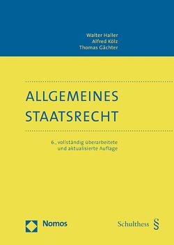 Allgemeines Staatsrecht (PrintPlu§) von Gächter,  Thomas, Haller,  Walter, Kölz,  Alfred